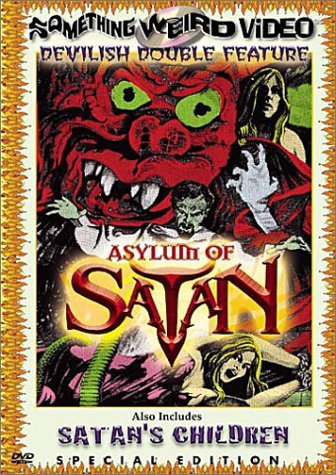 "Cover For The ""Asyllum Of Satan/Satan's Children"" Double-Bill DVD from Something Weird Video"